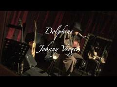 Dolphins-Johnny Verger (New Album: Mirror of Forgotten Dreams)
