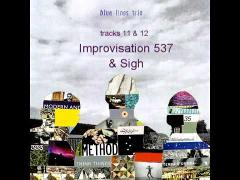Improvisation 537 & Sigh (extract)