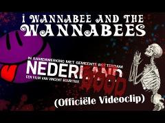I Wannabee and the Wannabees - Nederdood (Officiële Videoclip)